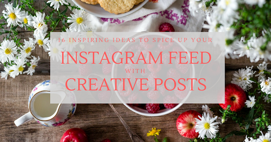 16 Inspiring Ideas To Spice Up Your Instagram Feed With Creative Posts