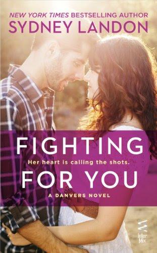 Fighting For You: A Danvers Novel (InterMix) by Sydney Landon