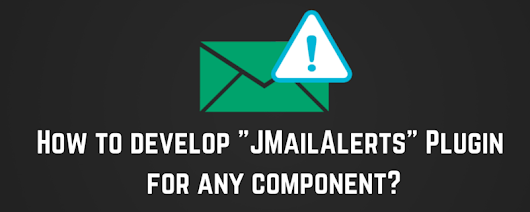How to develop JMailAlerts Plugin for any component?