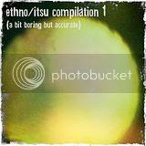 """ETHNO/ITSU COMP. 1  """"A BIT BORING BUT  ACCUARTE"""" (ITSU-JITSU)"""