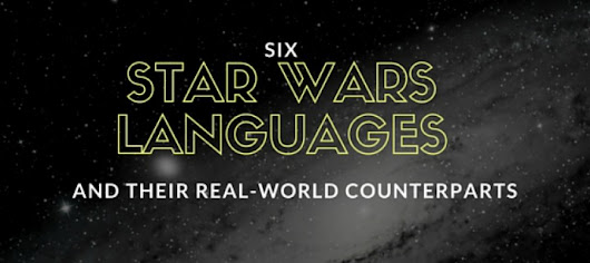 6 Star Wars Languages and Their Real-World Counterparts