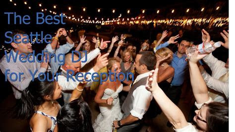 Best Seattle Wedding Dj for Your Reception 425 977 2379