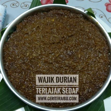 resepi wajik durian noxxa terlajak sedap ceritera ibu