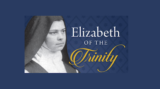 Elizabeth of the Trinity's Lived Spirituality -- Spiritual Reading