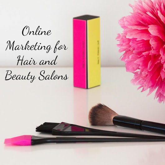 Online Marketing For Beauty Salons: Get More Customers Now!