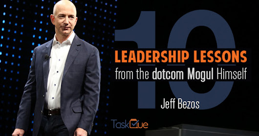 10 leadership lessons from the dotcom Mogul Himself: Jeff Bezos TaskQue