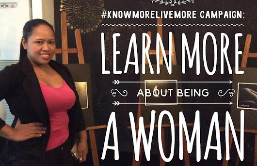 #KnowMoreLiveMore Campaign: Learn more about being a WOMAN – curlydianne