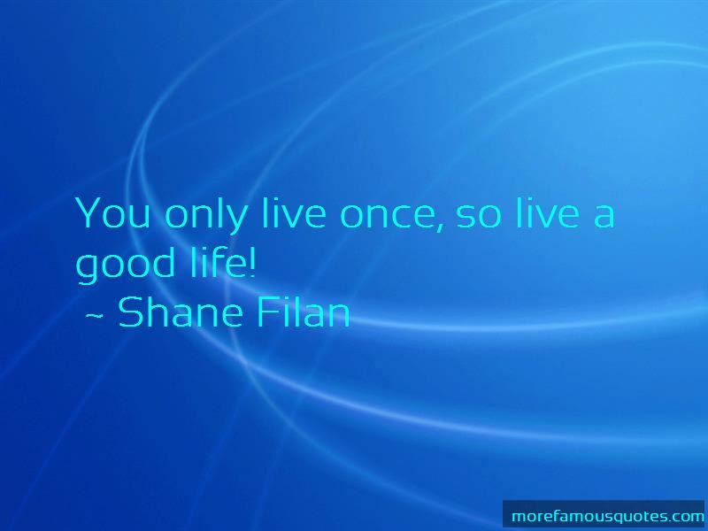 Good You Only Live Once Quotes Top 7 Quotes About Good You Only