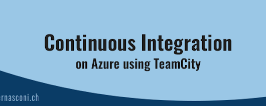 Continuous Integration on Azure using TeamCity | Claudio Bernasconi's TechBlog
