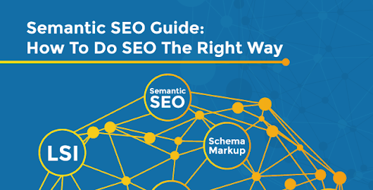 The Ultimate Semantic SEO Guide: How To Do SEO Like An Expert