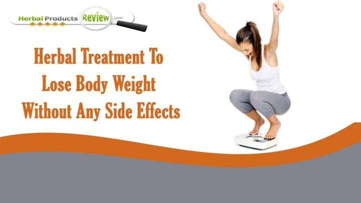 PPT - Herbal Treatment To Lose Body Weight Without Any ...