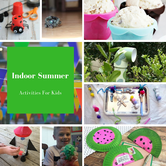 Indoor Summer Activities For Kids
