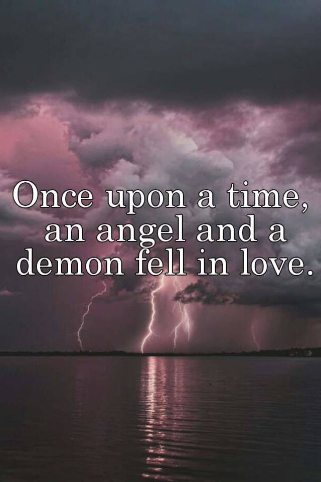 Once Upon A Time An Angel And A Demon Fell In Love