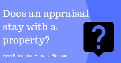 Does an appraisal stay with a property? • Birmingham Appraisal Blog