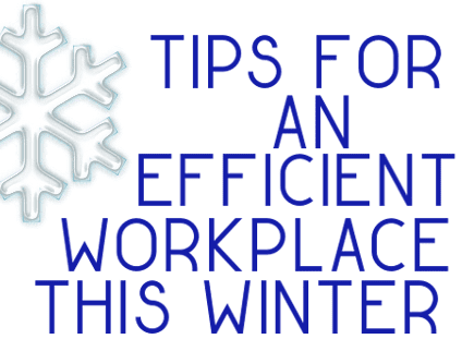 Winter Tips For The Workplace - Workplace Stuff