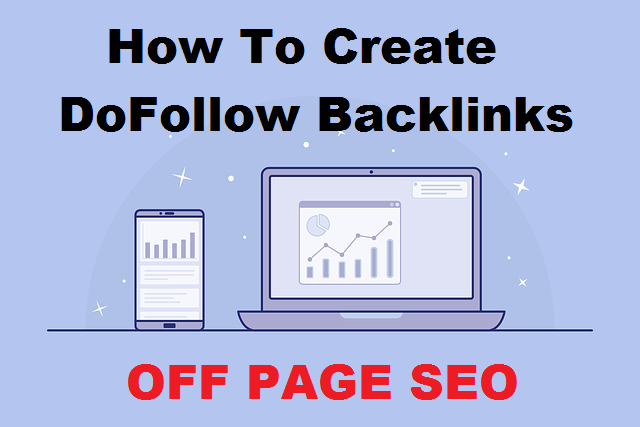 How To Create DoFollow Backlinks – Off Page SEO ( Edition 2020 )