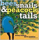 Bees, Snails, and Peacock Tails: Patterns and Shapes...Naturally