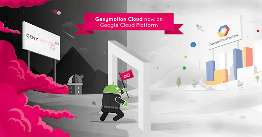 Genymotion Cloud (AWS-GCP)* 5.0: better performances and the launch on Google Cloud Platform!