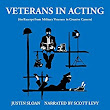 Veterans in Acting: An Excerpt from Military Veterans in Creative Careers Audiobook | Justin Sloan | Audible.com