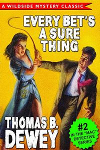 Every Bet's a Sure Thing by Thomas B. Dewey