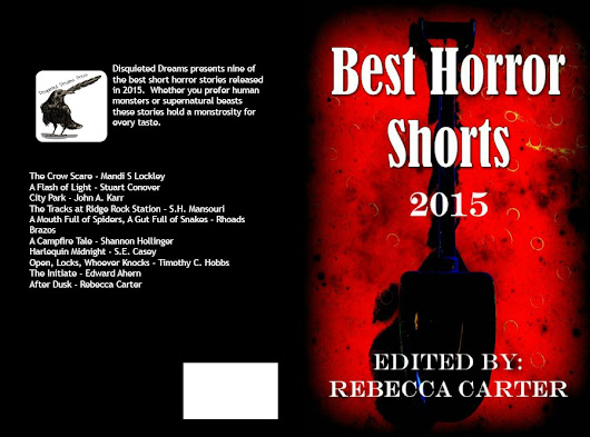 Coming Soon: 1 Of My Shorts Will Be Featured In 'Best Horror Shorts 2015'