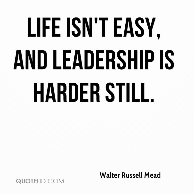 Walter Russell Mead Leadership Quotes Quotehd