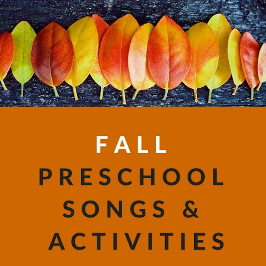 Fall Preschool Songs and Literacy Activities for Circle Time