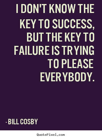 Quote About Success I Dont Know The Key To Success But The Key