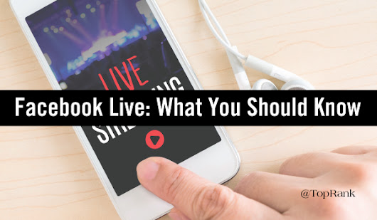 Social Media Marketing: What You Need to Know about Facebook Live