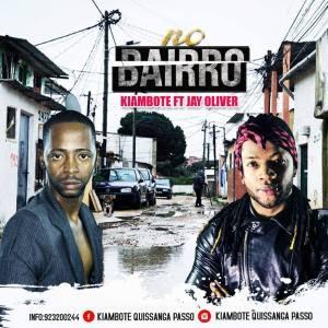 Kiambote feat. Jay Oliver – No Bairro (Afro Pop)