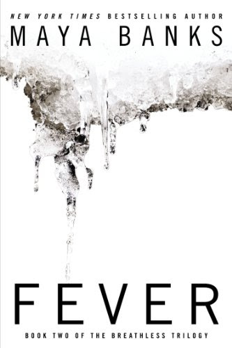 Fever (THE BREATHLESS TRILOGY) by Maya Banks