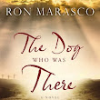 Interesting & Unique Perspective | The Dog Who Was There by Ron Marasco