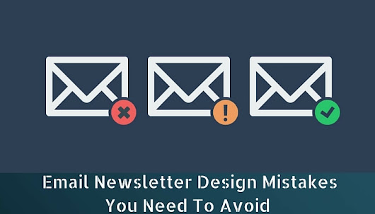 7 Email Newsletter Design Mistakes You Need To Avoid | Email Chopper