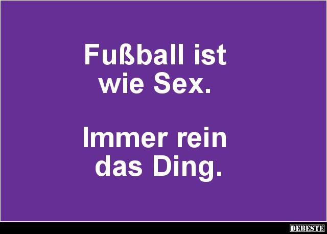Fußball Ist Wie Lustige Bilder Sprüche Witze Echt Lustig