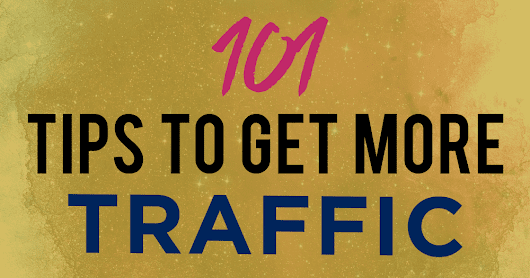 How To Get More Traffic: 101 Crucial Tips From Top Experts