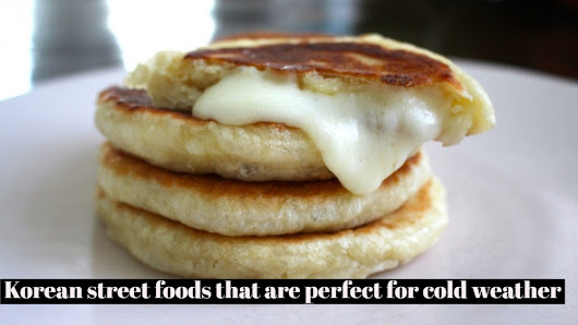 Korean street foods that are perfect for cold weather