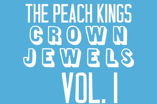 The Peach Kings' Family Jewels Vol. 1