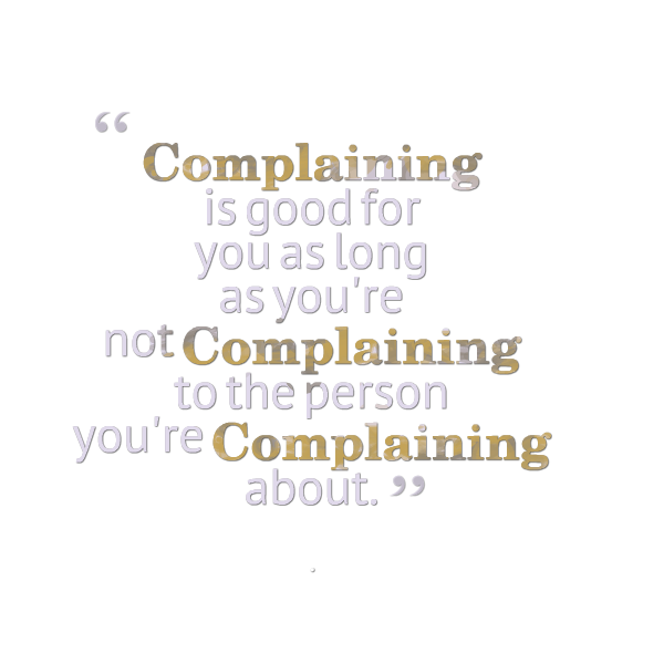 Quotes About Complaining 317 Quotes