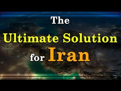 Regime Change: The Iranian Opposition's Ultimate Solution