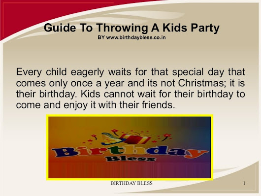 Guide to throwing a kids party by birthdaybless