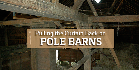 Pulling the Curtain Back on Pole Barns
