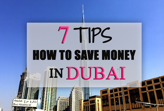 Tips How To Save Money In Dubai - MissAbroad
