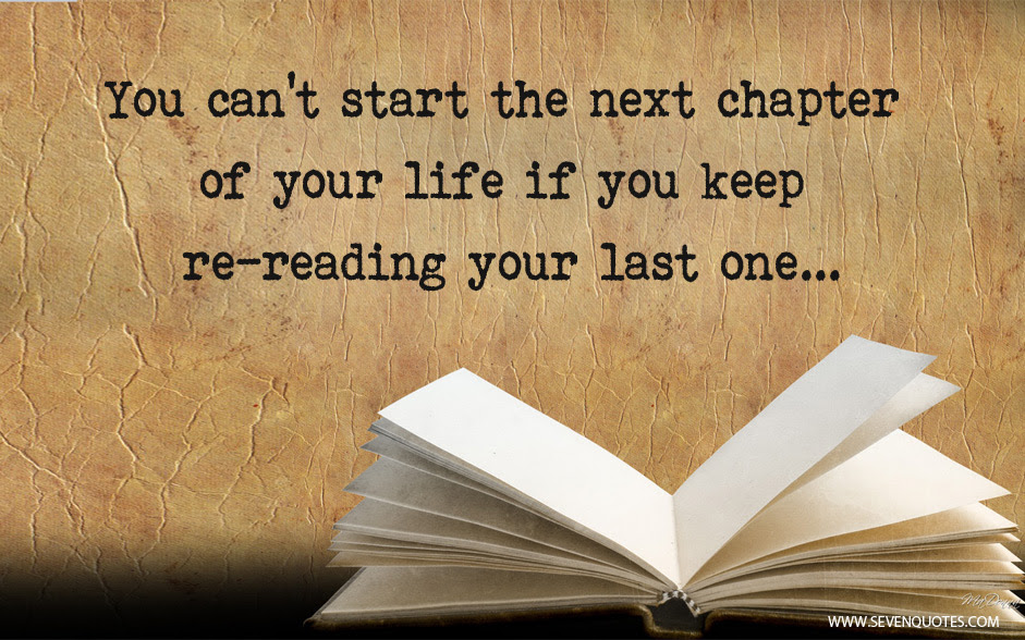 Quotes About Next Chapter Of Life 28 Quotes