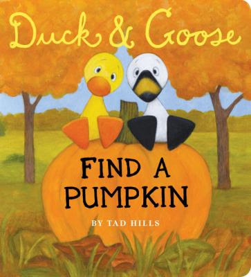 Cover image for Duck & Goose find a pumpkin