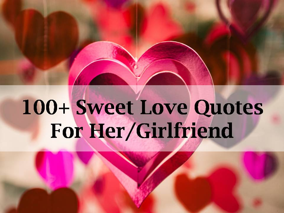 100 Sweet Love Quotes For Her Girlfriend