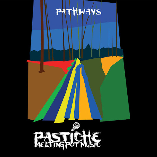 Pathways, by Pastiche Melting Pot Music
