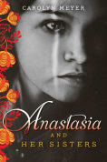 Title: Anastasia and Her Sisters, Author: Carolyn Meyer