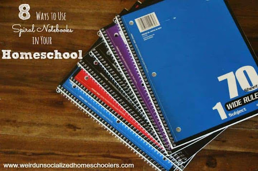 8 Ways to Use Spiral Notebooks in Your Homeschool - Weird Unsocialized Homeschoolers