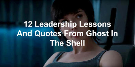 12 Leadership Lessons And Quotes From Ghost In The Shell - Joseph Lalonde