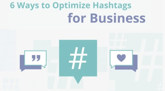 6 Ways to Optimize Hashtags for Business [Infographic]